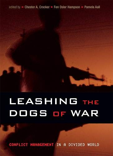 9781929223961: Leashing the Dogs of War: Conflict Management in a Divided World
