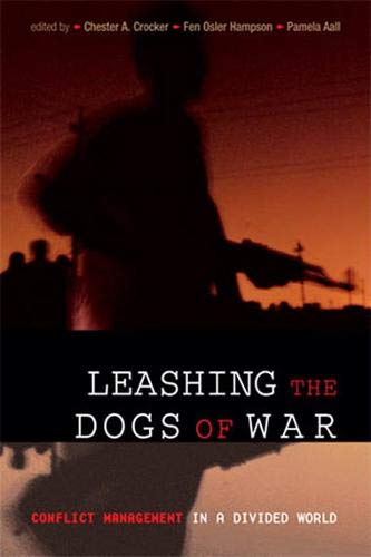 9781929223978: Leashing the Dogs of War: Conflict Management in a Divided World