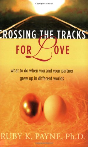9781929229338: Crossing the Tracks for Love: What to Do When You and Your Partner Grew Up in Different Worlds