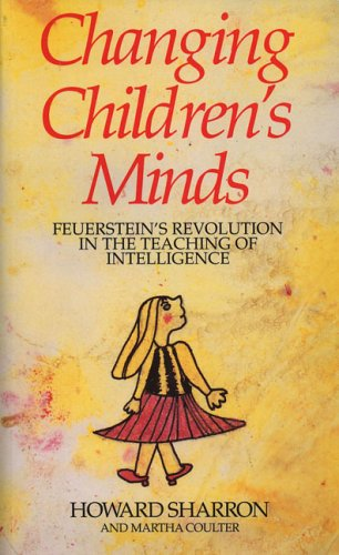 9781929229383: Changing Children's Minds: Feuerstein's Revolution in the Teaching of Intelligence (4th Ed.)