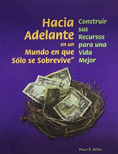 Hacia Adelante en un Mundo en que Sólo se Sobrevive (Spanish Edition): Philip E. DeVol