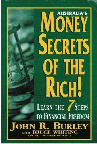 9781929238002: AUSTRALIA'S MONEY SECRETS OF THE RICH! : Learn the 7 Steps to Financial Freedom