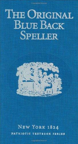 The Original Blue Back Speller: Noah Webster