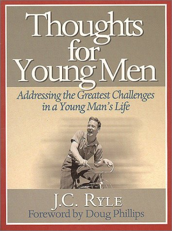 9781929241248: Thoughts for Young Men: Addressing the Greatest Challenges in a Young Man's Life (Reclaiming Christian Culture)