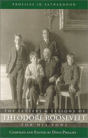 9781929241323: The Letters and Lessons of Teddy Roosevelt for His Sons (Profiles in Fatherhood)