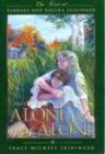 9781929241361: Alone Yet Not Alone: The Story of Barbara and Regina Leininger