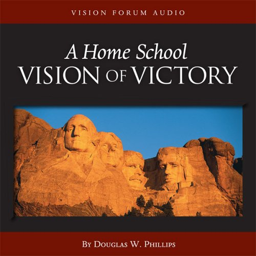 9781929241477: A Home School Vision of Victory (CD)
