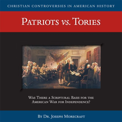 9781929241682: Patriots vs. Tories (CD) (Christian Controversies in American History)