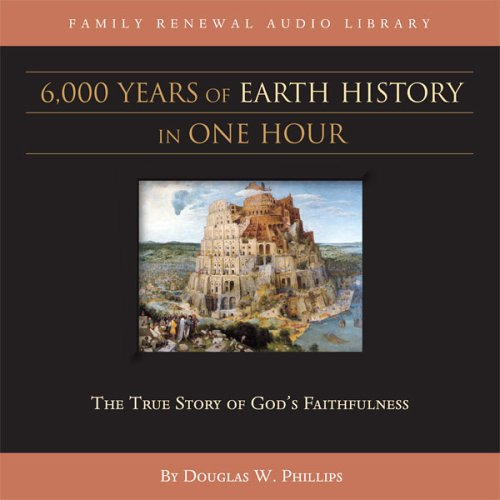 9781929241729: 6,000 Years of Earth History in One Hour (CD) (Vision Forum Family Renewal Tape Library)