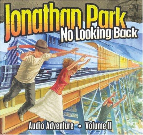 9781929241873: Jonathan Park: No Looking Back, Vol. 2 (Jonathan Park Radio Drama)