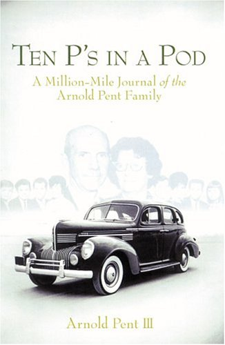 9781929241897: Ten P's in a Pod : A Million-Mile Journal of the Arnold Pent Family