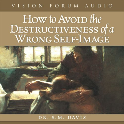 9781929241941: How to Avoid the Destructiveness of a Wrong Self-Image