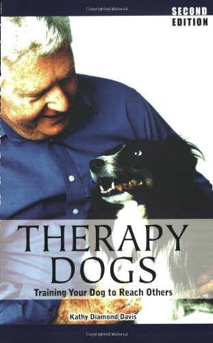 9781929242054: Therapy Dogs: Training Your Dog to Reach Others