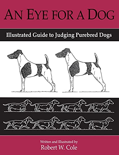 9781929242146: An Eye for a Dog: Illustrated Guide to Judging Purebred Dogs