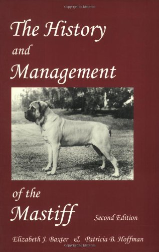 9781929242160: The History And Management Of The Mastiff