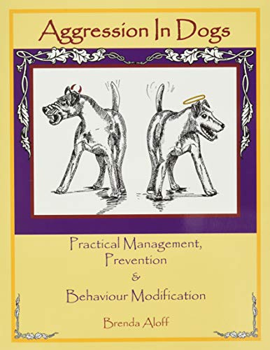 9781929242207: Aggression in Dogs: Practical Management, Prevention & Behaviour Modification
