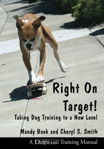 9781929242320: Right on Target: Taking Dog Training to a New Level