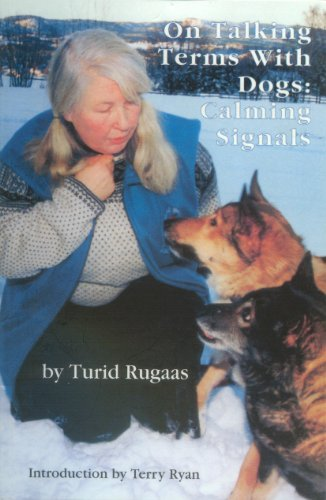 On Talking Terms With Dogs: Calming Signals: Turid Rugaas