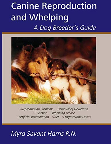 9781929242375: Canine Reproduction and Whelping: A Dog Breeder's Guide
