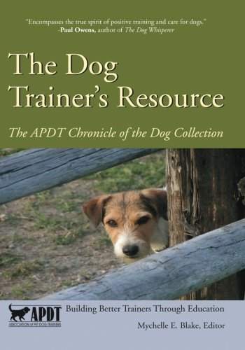 9781929242399: The Dog Trainer's Resource: The APDT Chronicle of the Dog Collection (Volume 1)