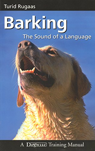 Barking: The Sound of a Language (Dogwise: Turid Rugaas