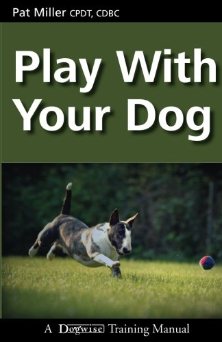 9781929242559: Play with Your Dog (Dogwise Training Manual)