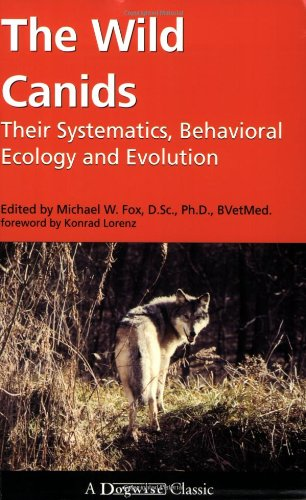 The Wild Canids: Their Systematics, Behavioral Ecology and Evolution (1929242646) by Michael W. Fox