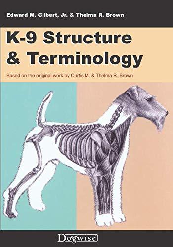 K-9 Structure & Terminology (Paperback or Softback): Gilbert, Edward M.,