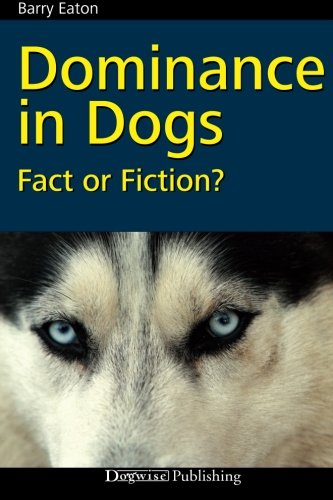 9781929242801: Dominance in Dogs: Fact or Fiction?