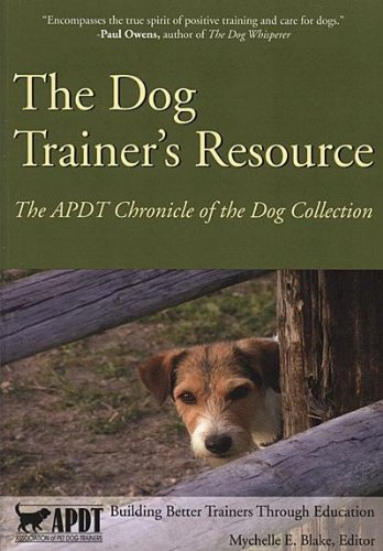 9781929242955: The Dog Trainer's Resource - The APDT Chronicle of the Dog