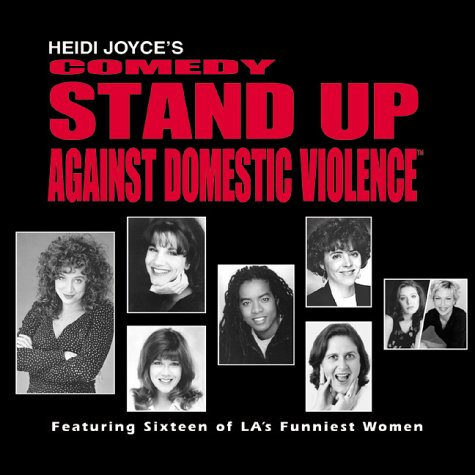Heidi Joyce's Comedy Stand Up Against Domestic: Joyce, Heidi