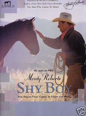 9781929256655: Monty Roberts - Shy Boy: The Horse That Came in From the Wild