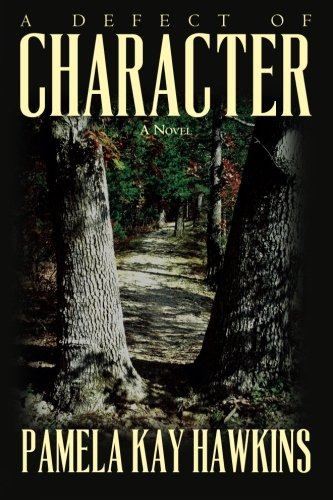 9781929257119: A Defect of Character: A Novel