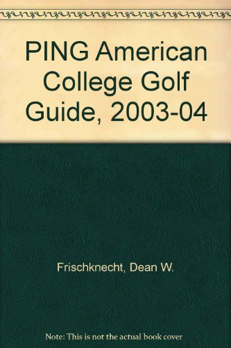9781929259038: PING American College Golf Guide, 2003-04
