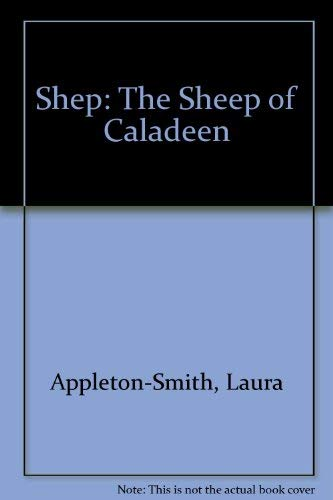 Shep: The Sheep of Caladeen (1929262019) by Appleton-Smith, Laura
