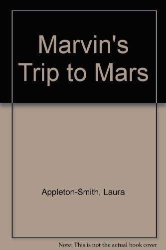 Marvin's Trip to Mars (1929262043) by Laura Appleton-Smith