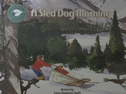 A sled Dog Morning (A book to: Laura Appleton-Smith