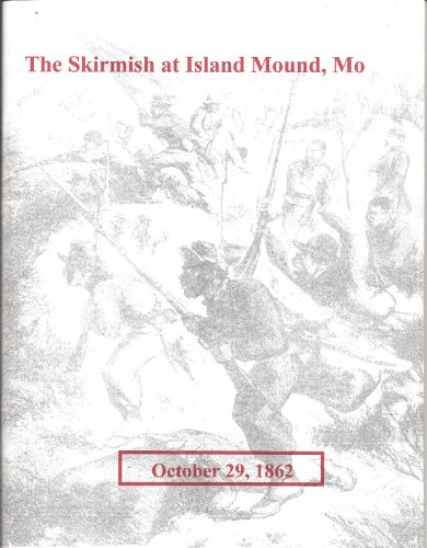 9781929264063: The Skirmish at Island Mound, Missouri