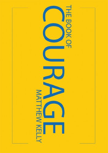 The Book of Courage: Matthew Kelly
