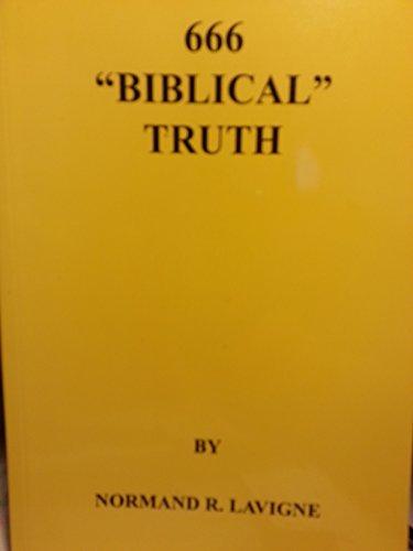 "666 ""Biblical"" Truth: Normand R. Lavigne"