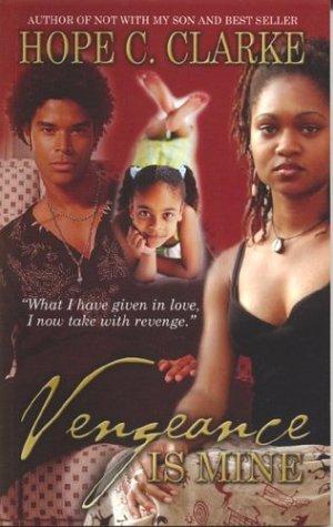 Vengeance is Mine (1929279035) by Clarke, Hope C.