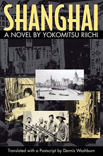 9781929280018: Shanghai: A Novel by Yokomitsu Riichi (Michigan Monograph Series in Japanese Studies)