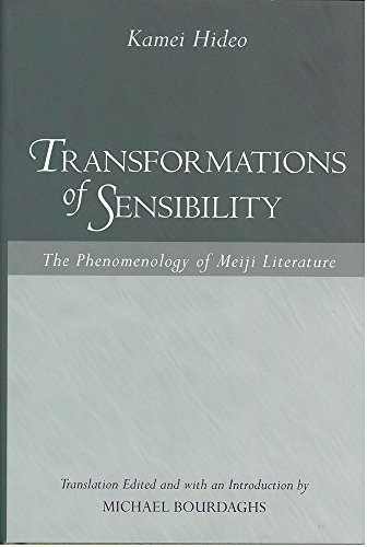 Transformations of Sensibility: The Phenomenology of Meiji Literature: Hideo, Kamei; Bourdaghs, ...