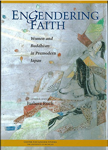 9781929280155: Engendering Faith: Women and Buddhism in Premodern Japan (Michigan Monograph Series in Japanese Studies)