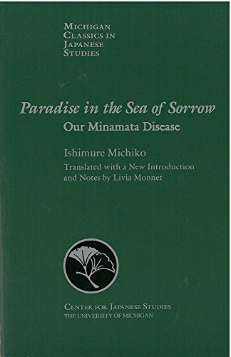 9781929280254: Paradise in the Sea of Sorrow: Our Minamata Disease (Michigan Classics in Japanese Studies)