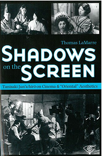 9781929280322: Shadows on the Screen: Tanizaki Jun'ichiro on Cinema and