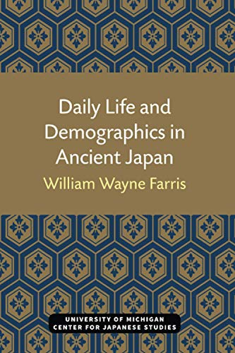 Daily Life and Demographics in Ancient Japan -: Farris, William W