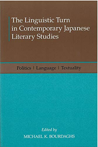 9781929280605: The Linguistic Turn in Contemporary Japanese Literary Studies: Politics, Language, Textuality (Michigan Monograph Series in Japanese Studies)