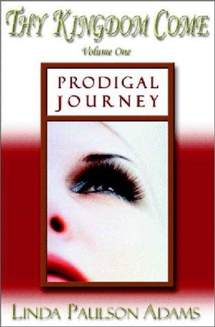 9781929281053: 1: Prodigal Journey (Thy Kingdom Come)