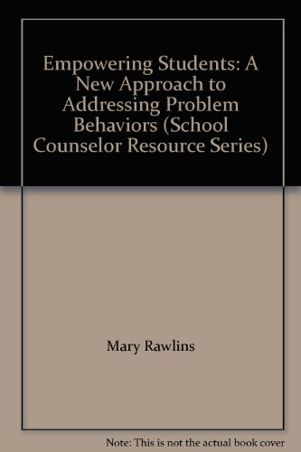 9781929289301: Empowering Students: A New Approach to Addressing Problem Behaviors (School Counselor Resource Series)